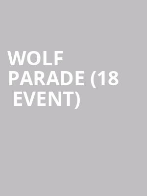 Wolf Parade (18+ Event) at Paradise Rock Club