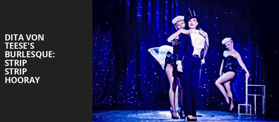 e77f53cea5e Dita Von Teese s Burlesque  Strip Strip Hooray - House of Blues ...