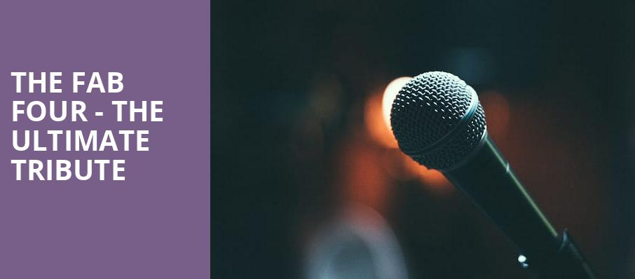 The Fab Four - The Ultimate Tribute - Cape Cod Melody Tent Hyannis MA - Tickets information reviews & The Fab Four - The Ultimate Tribute - Cape Cod Melody Tent Hyannis ...