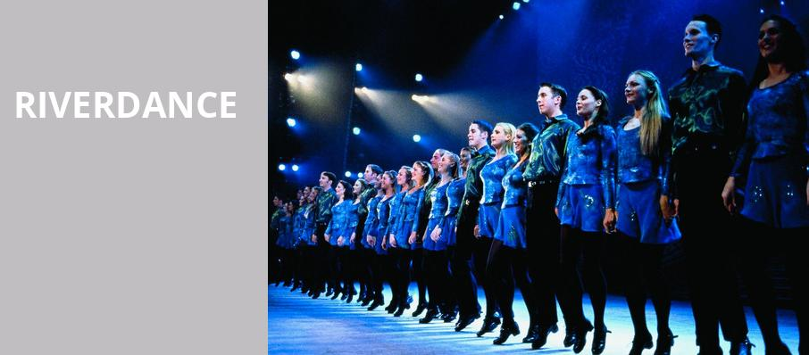 Riverdance, Wang Theater, Boston