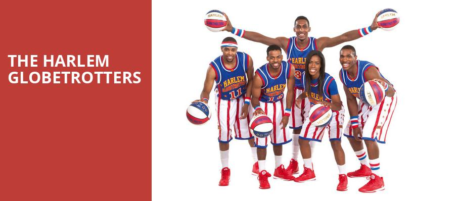 The Harlem Globetrotters, SNHU Arena, Boston