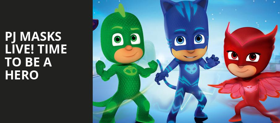 PJ Masks Live Time To Be A Hero, Wang Theater, Boston
