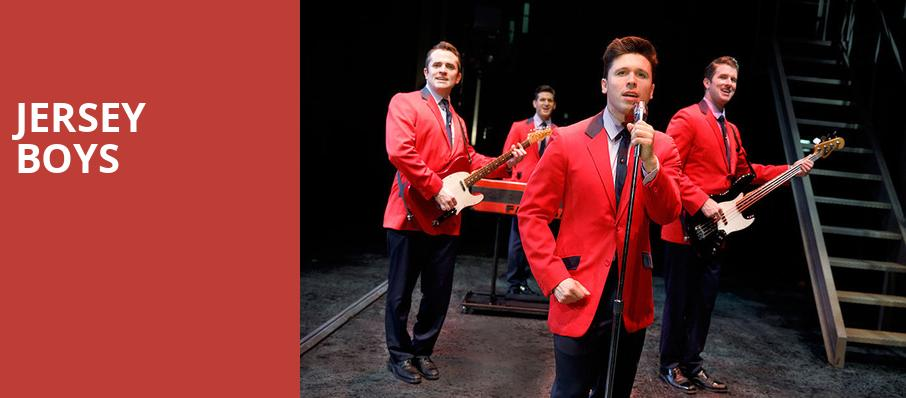 Jersey Boys, Emerson Colonial Theater, Boston