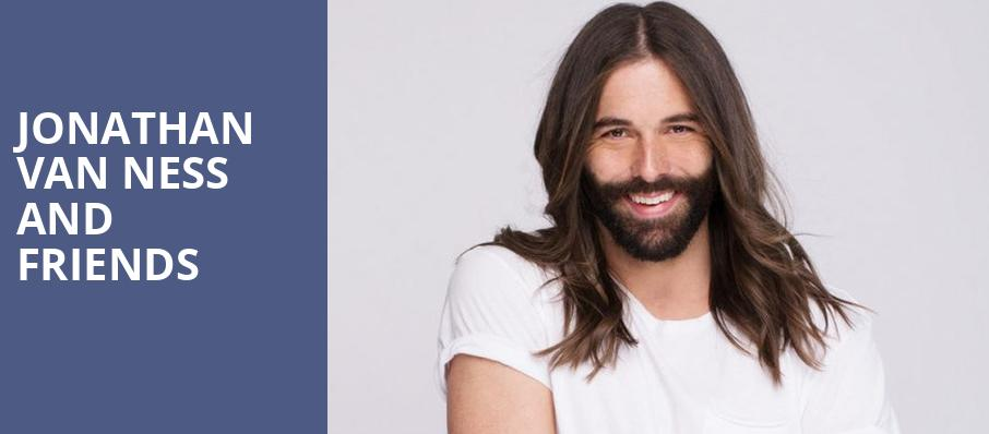 Jonathan Van Ness and Friends, Orpheum Theater, Boston