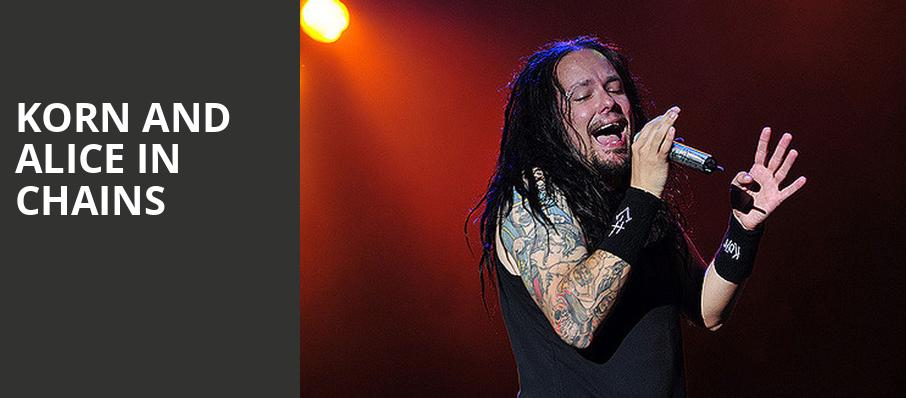 Korn and Alice in Chains, Xfinity Center, Boston