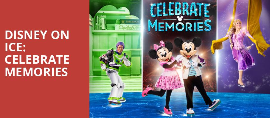 Disney On Ice Celebrate Memories, SNHU Arena, Boston