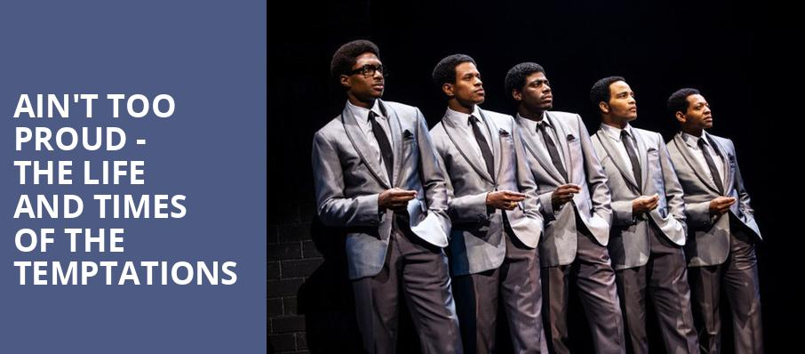Aint Too Proud The Life and Times of the Temptations, Citizens Bank Opera House, Boston