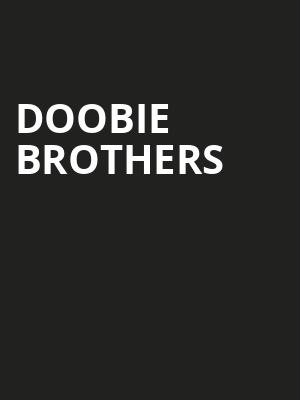 Doobie Brothers, Xfinity Center, Boston