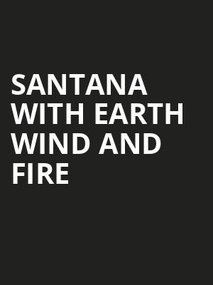 Santana with Earth Wind and Fire, Xfinity Center, Boston